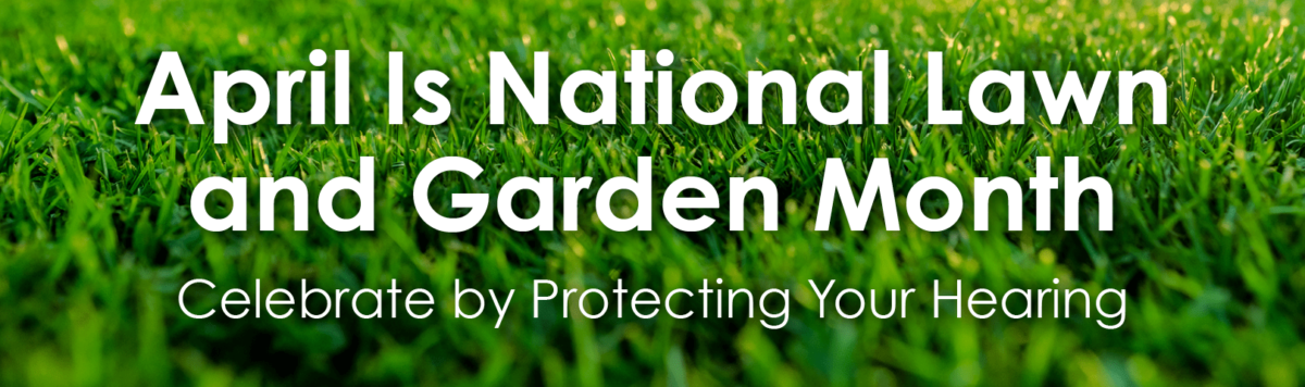 April Is National Lawn and Garden Month