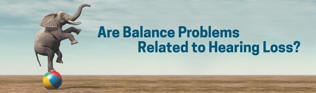 Are Balance Problems Related to Hearing Loss?
