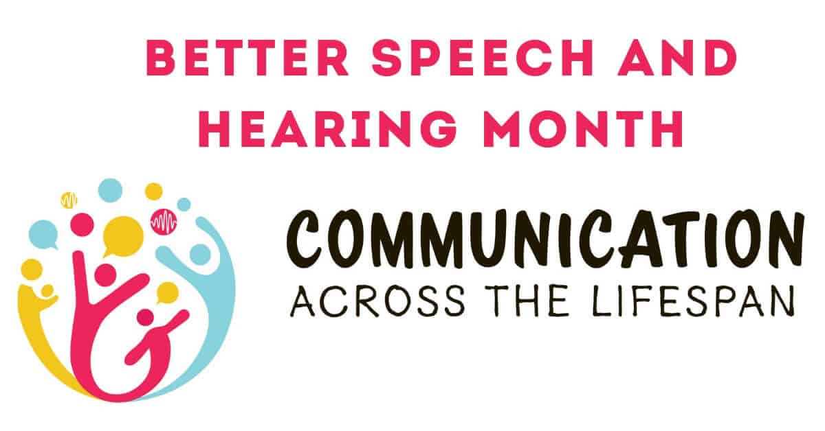 "Better Speech and Hearing Month: ""Communication Across the Lifespan"""
